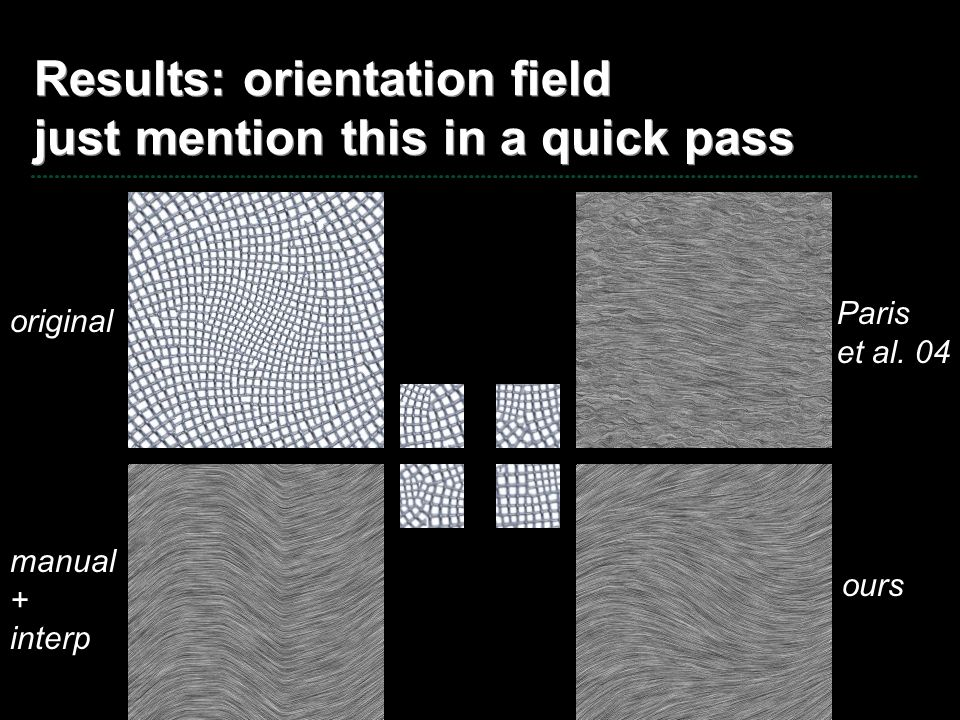 Results: orientation field just mention this in a quick pass