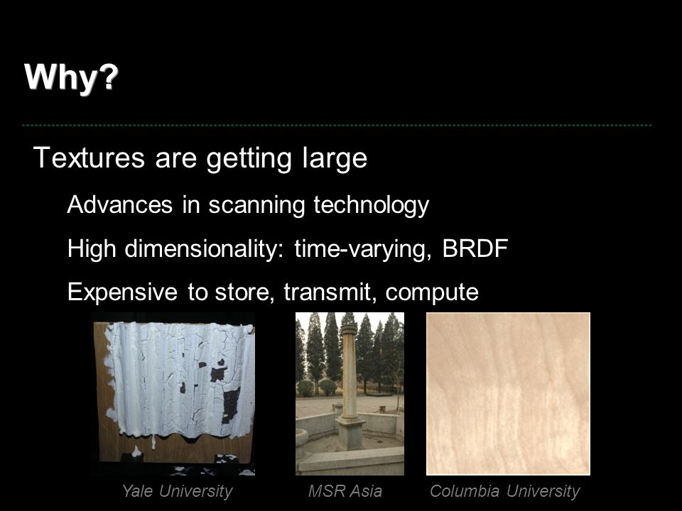 Why Textures are getting large Advances in scanning technology