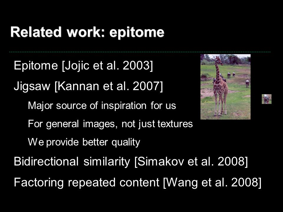 Related work: epitome Epitome [Jojic et al. 2003]
