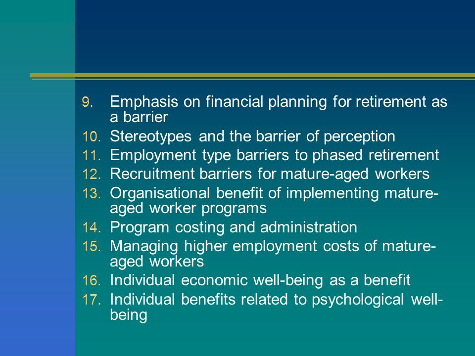 Emphasis on financial planning for retirement as a barrier