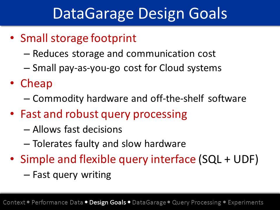 DataGarage Design Goals
