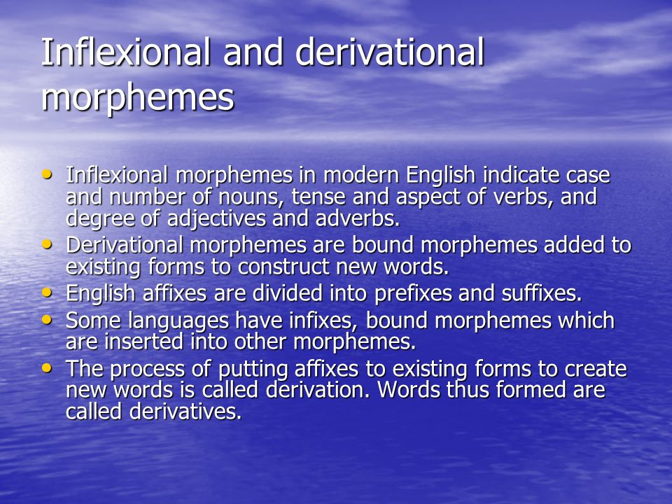 Inflexional and derivational morphemes