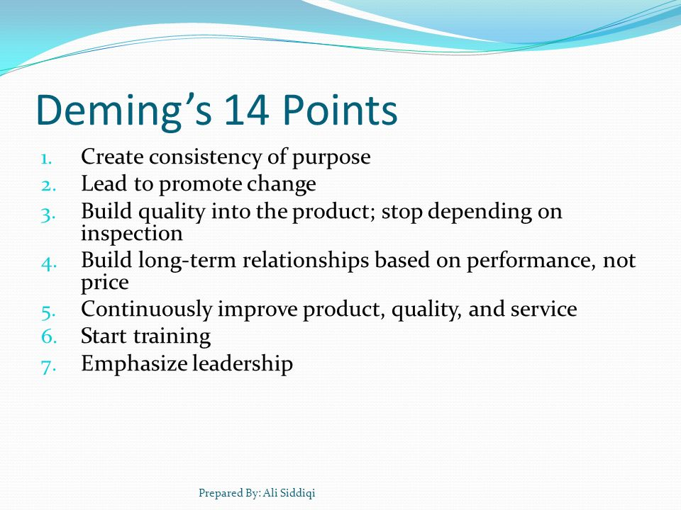 Deming's 14 Points Create consistency of purpose