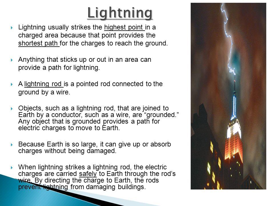 Lightning Lightning usually strikes the highest point in a