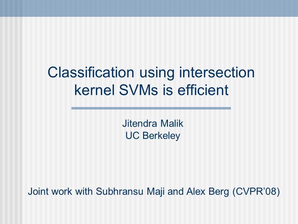 Classification using intersection kernel SVMs is efficient