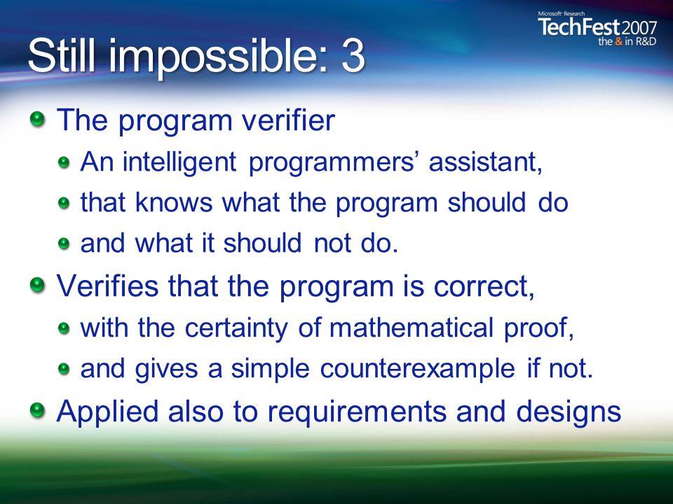 Still impossible: 3 The program verifier
