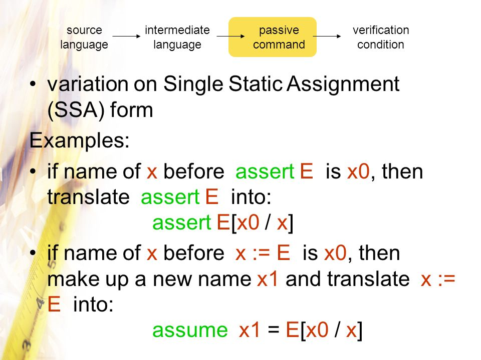 variation on Single Static Assignment (SSA) form Examples: