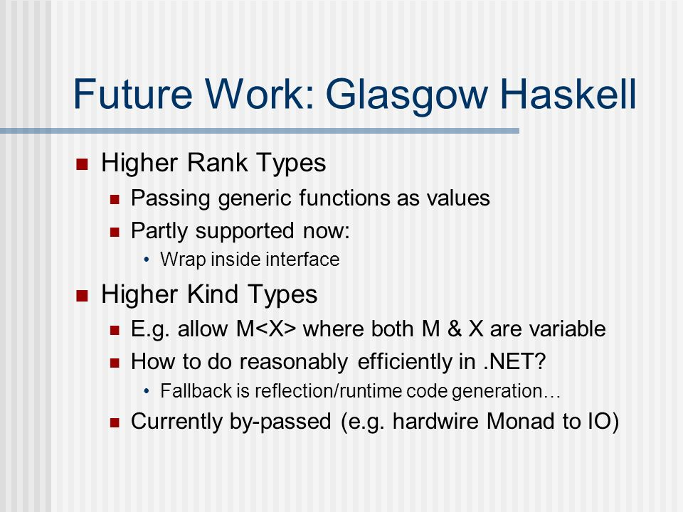 Future Work: Glasgow Haskell