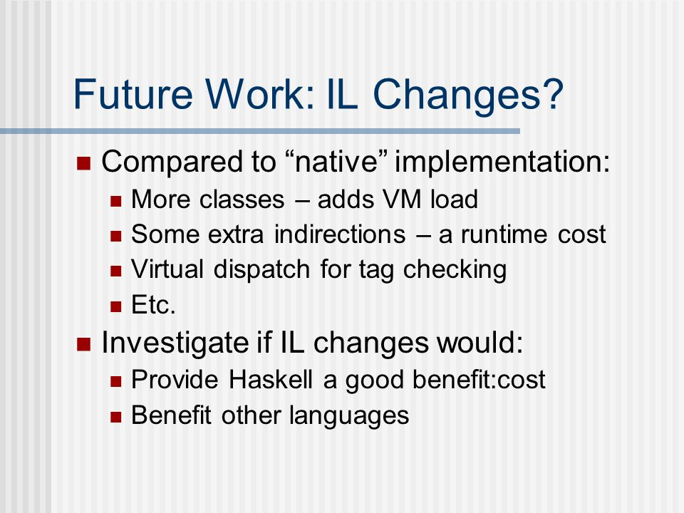 Future Work: IL Changes