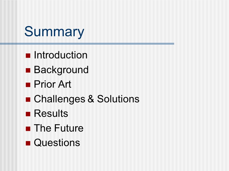 Summary Introduction Background Prior Art Challenges & Solutions