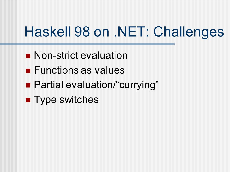 Haskell 98 on .NET: Challenges