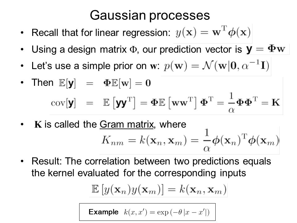 Gaussian processes Recall that for linear regression: