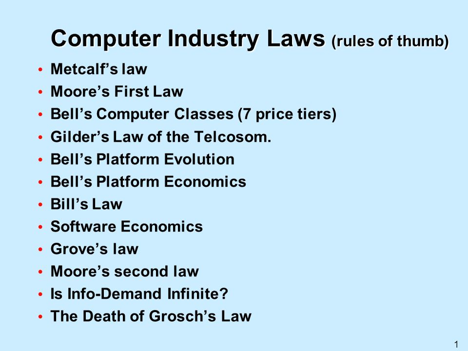 Computer Industry Laws (rules of thumb)