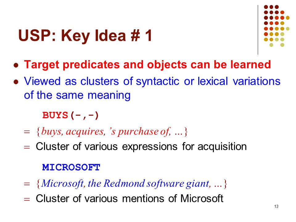 USP: Key Idea # 1 Target predicates and objects can be learned