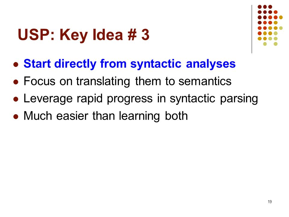 USP: Key Idea # 3 Start directly from syntactic analyses