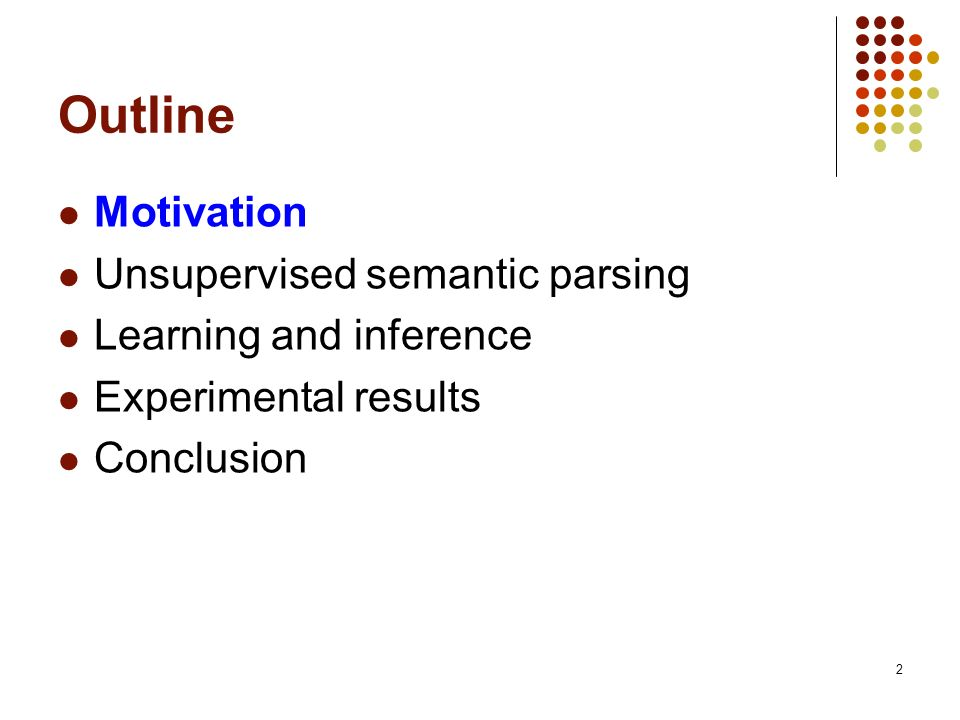 Outline Motivation Unsupervised semantic parsing