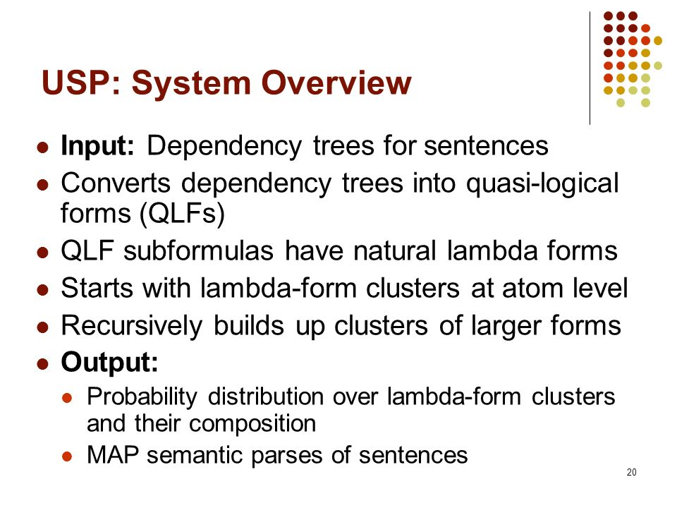 USP: System Overview Input: Dependency trees for sentences
