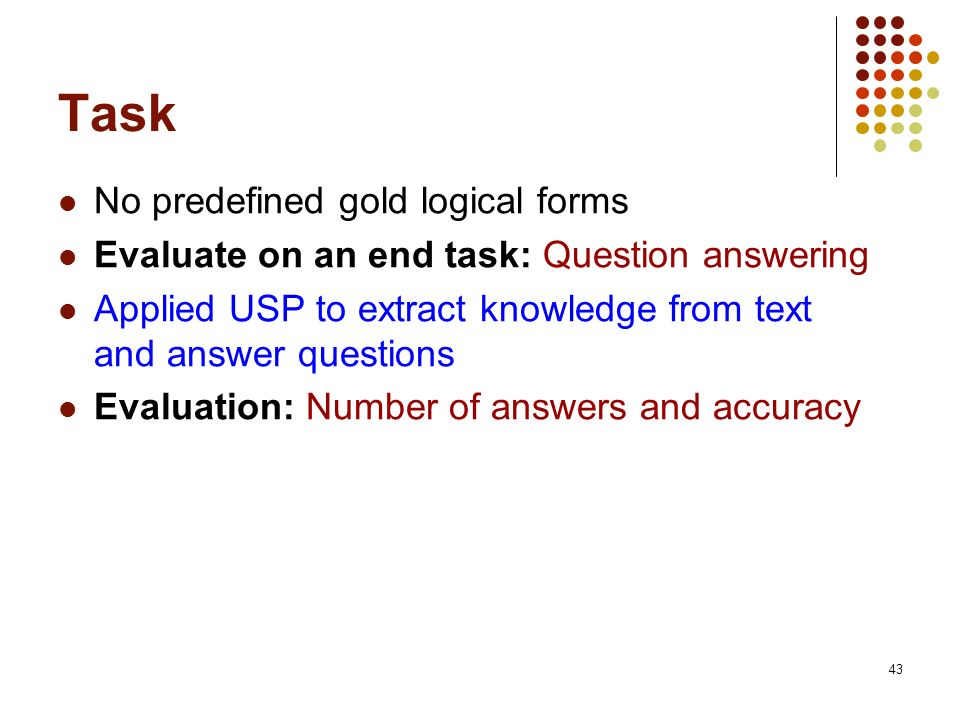 Task No predefined gold logical forms