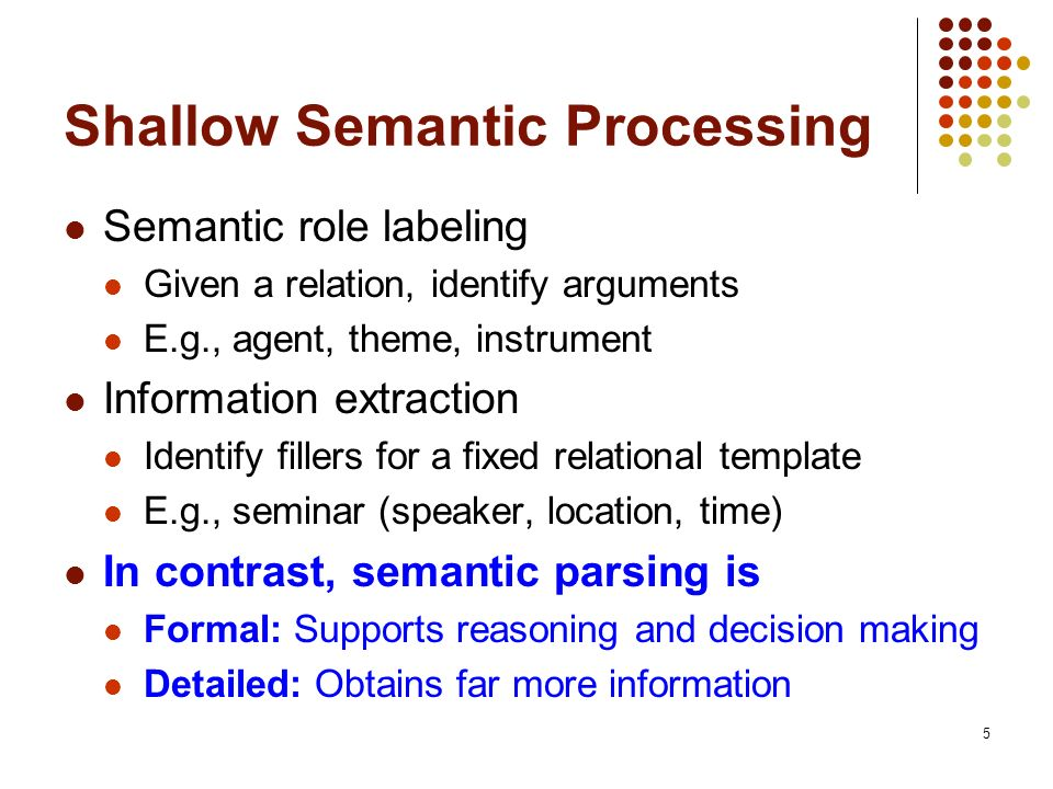 Shallow Semantic Processing