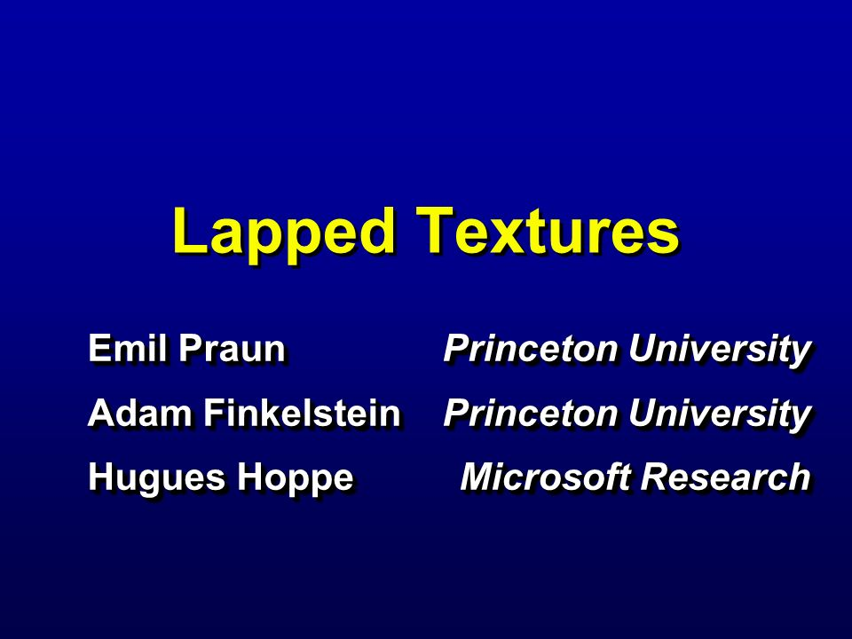 Lapped textures Emil Praun Adam Finkelstein Hugues Hoppe