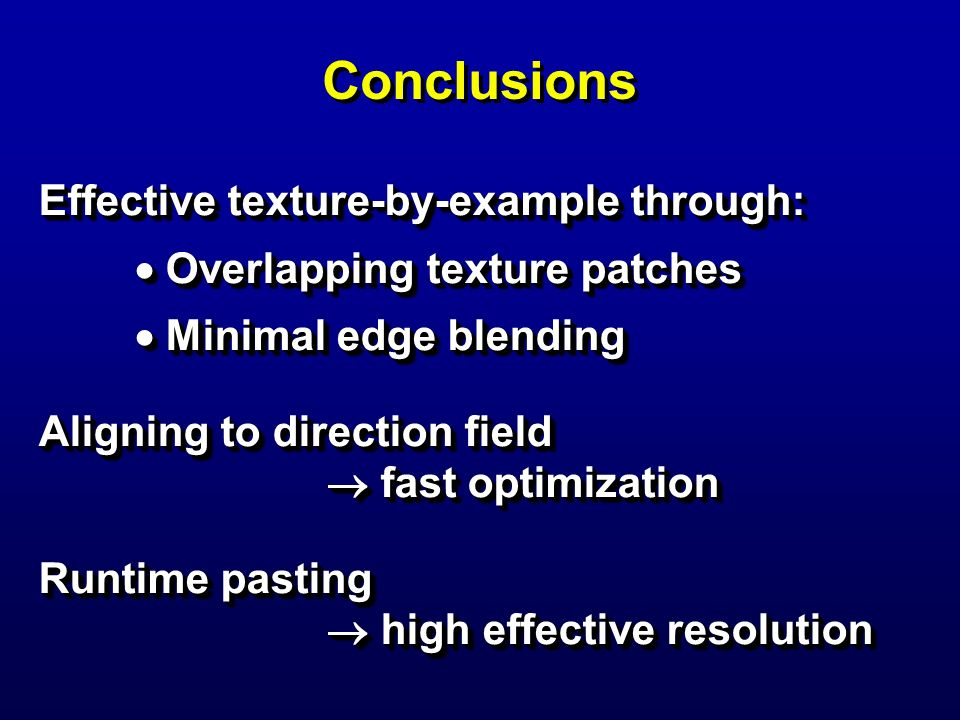Conclusions Effective texture-by-example through: