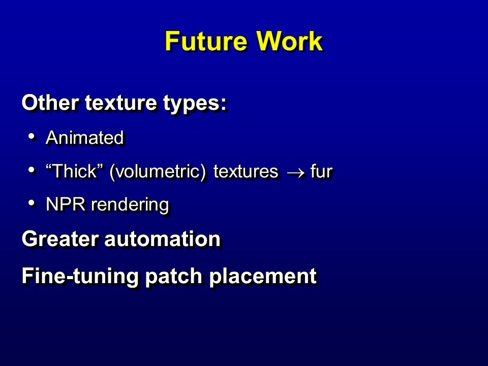 Future Work Other texture types: Greater automation