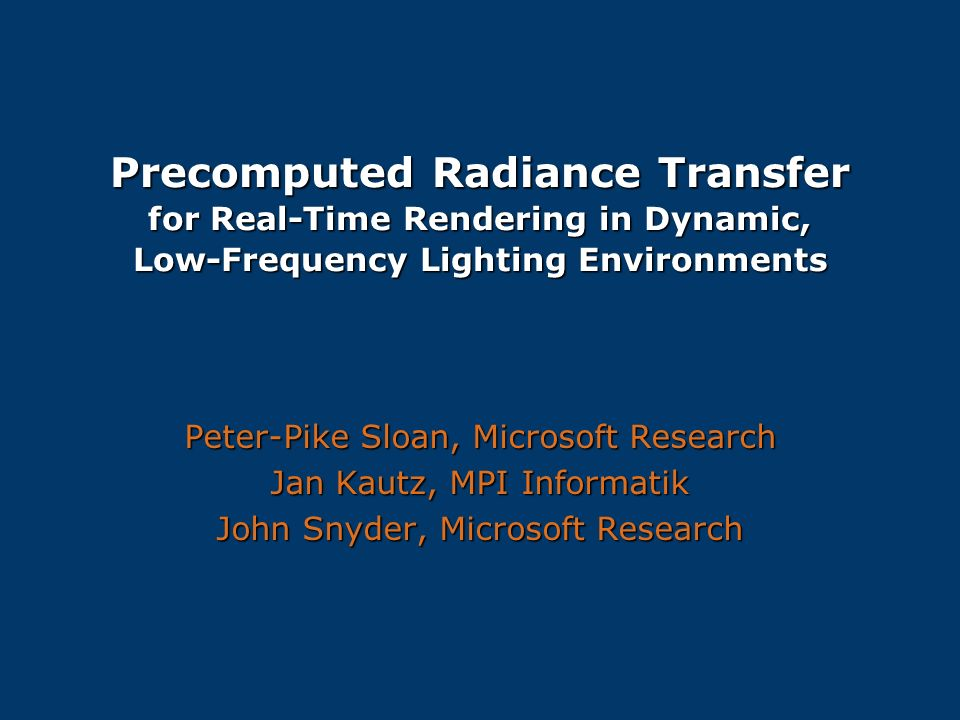 Precomputed Radiance Transfer for Real-Time Rendering in Dynamic, Low-Frequency Lighting Environments