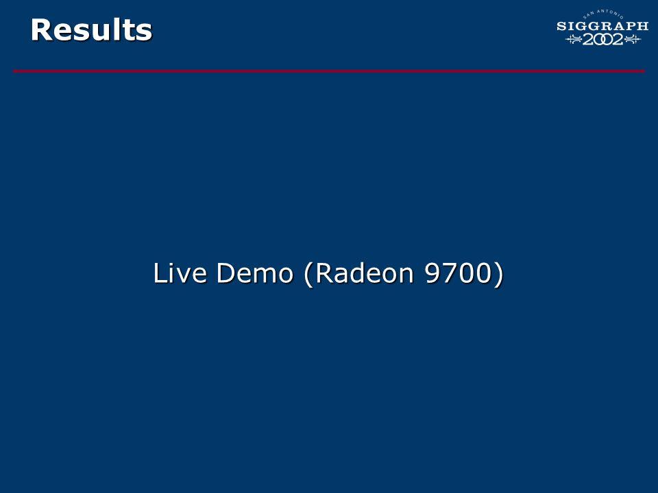 Results Live Demo (Radeon 9700)