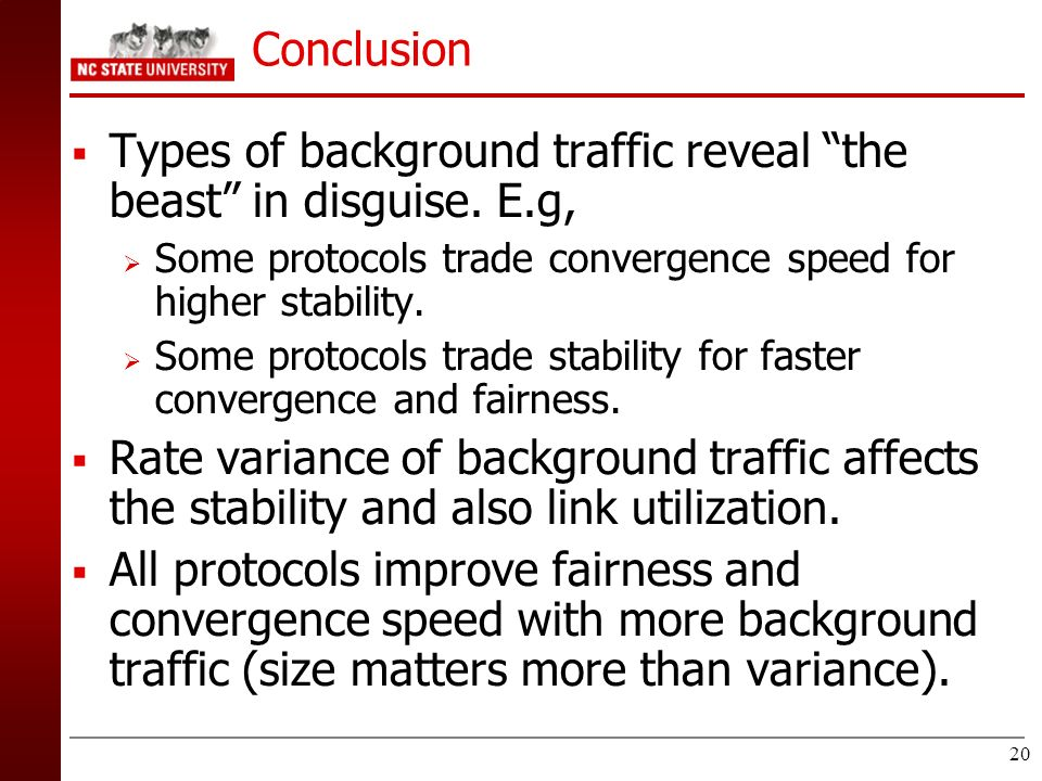 Types of background traffic reveal the beast in disguise. E.g,