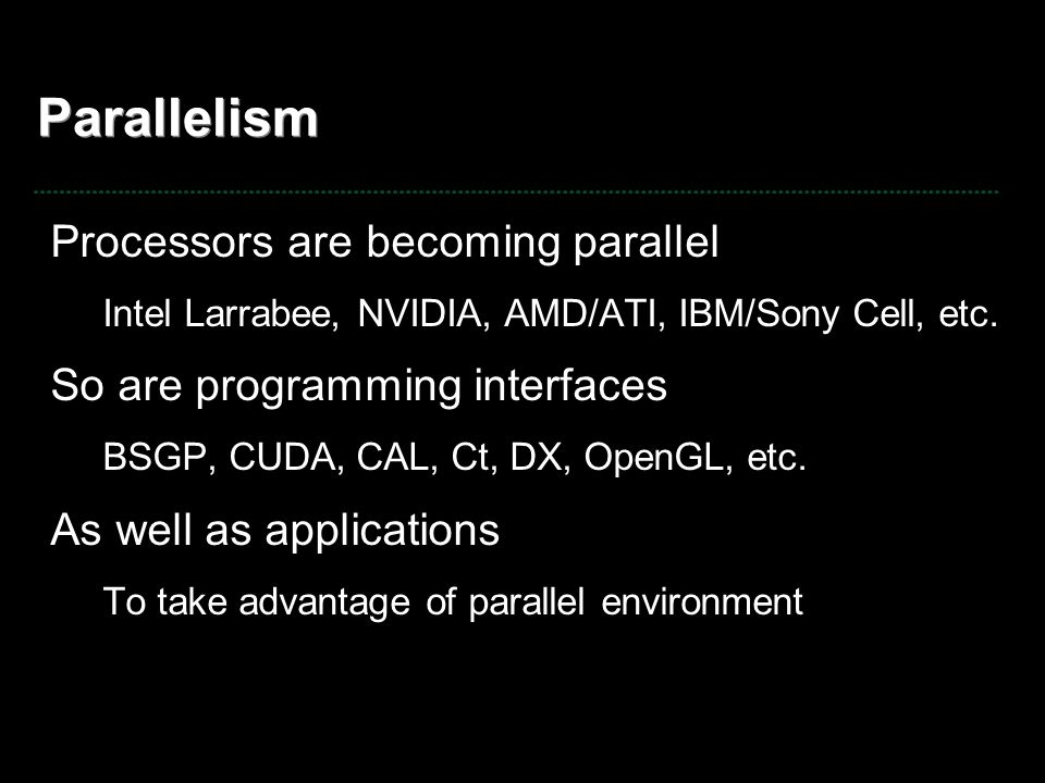 Parallelism Processors are becoming parallel