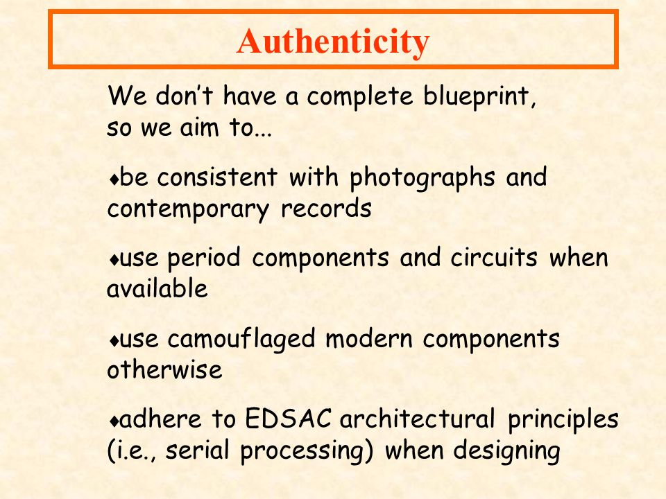 Authenticity We don't have a complete blueprint, so we aim to...