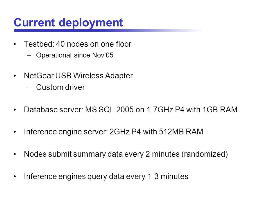 Current deployment Testbed: 40 nodes on one floor