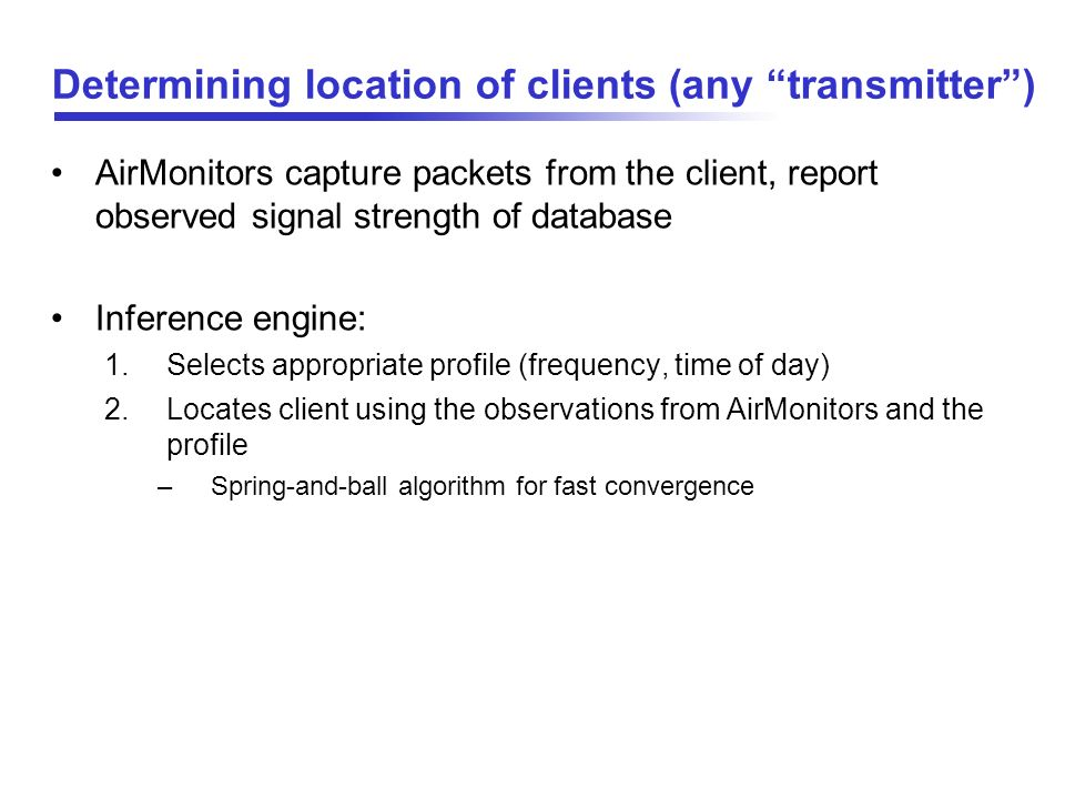 Determining location of clients (any transmitter )