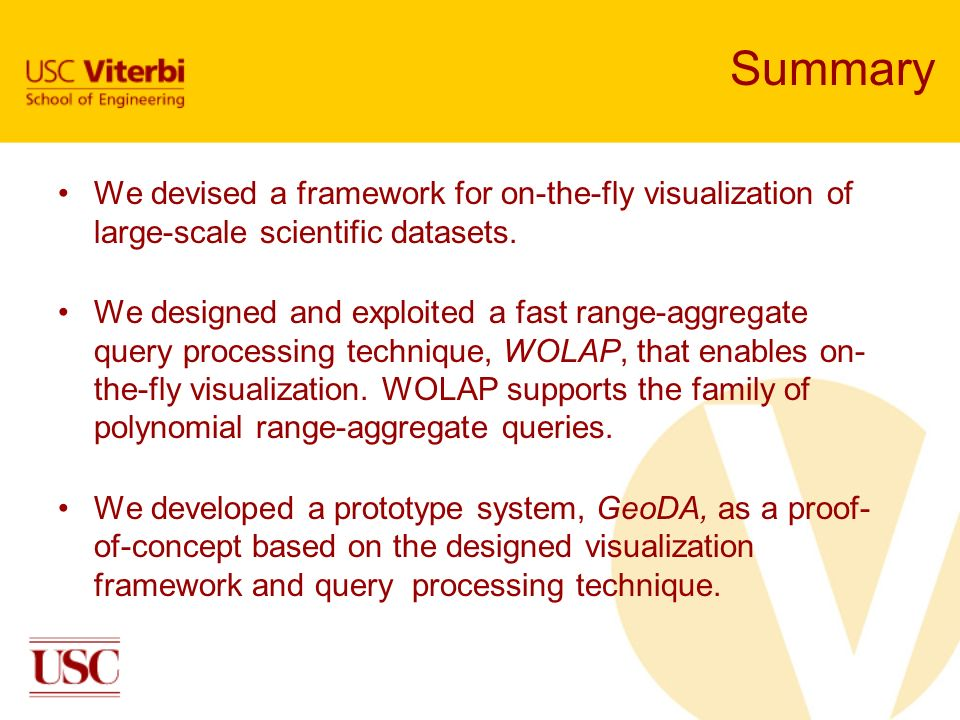 Summary We devised a framework for on-the-fly visualization of large-scale scientific datasets.