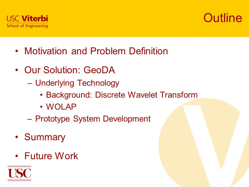 Outline Motivation and Problem Definition Our Solution: GeoDA Summary