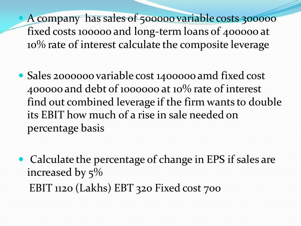 Leverage an increased means of accomplishing some purpose ppt a company has sales of 500000 variable costs 300000 fixed costs 100000 and long term ccuart Images