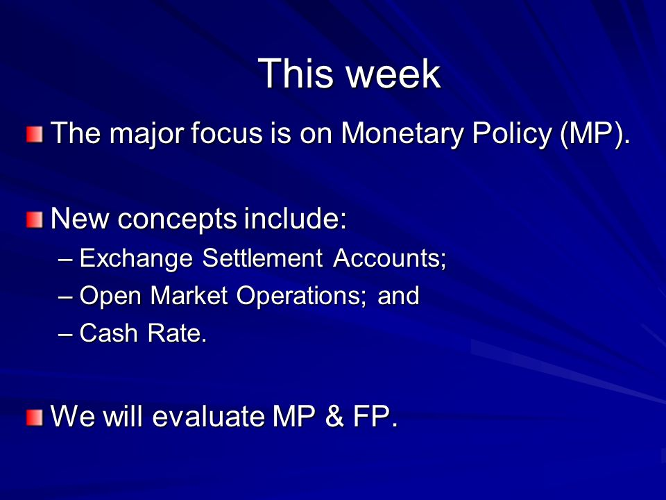 This week The major focus is on Monetary Policy (MP).