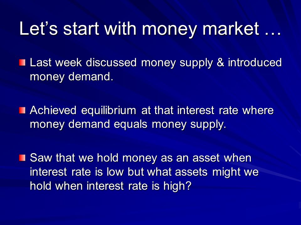 Let's start with money market …