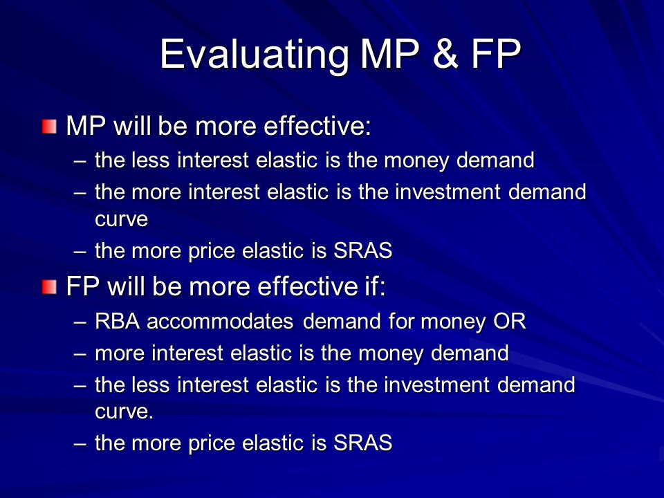 Evaluating MP & FP MP will be more effective: