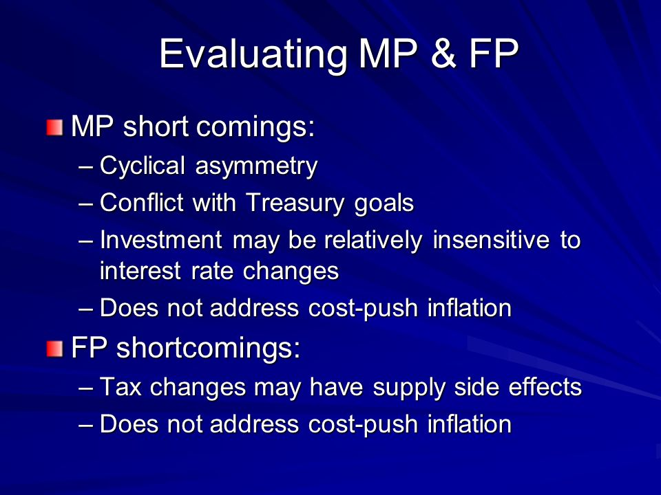 Evaluating MP & FP MP short comings: FP shortcomings: