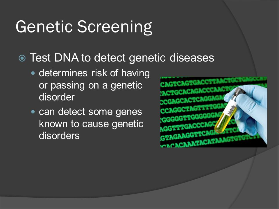 Genetic Screening Test DNA to detect genetic diseases