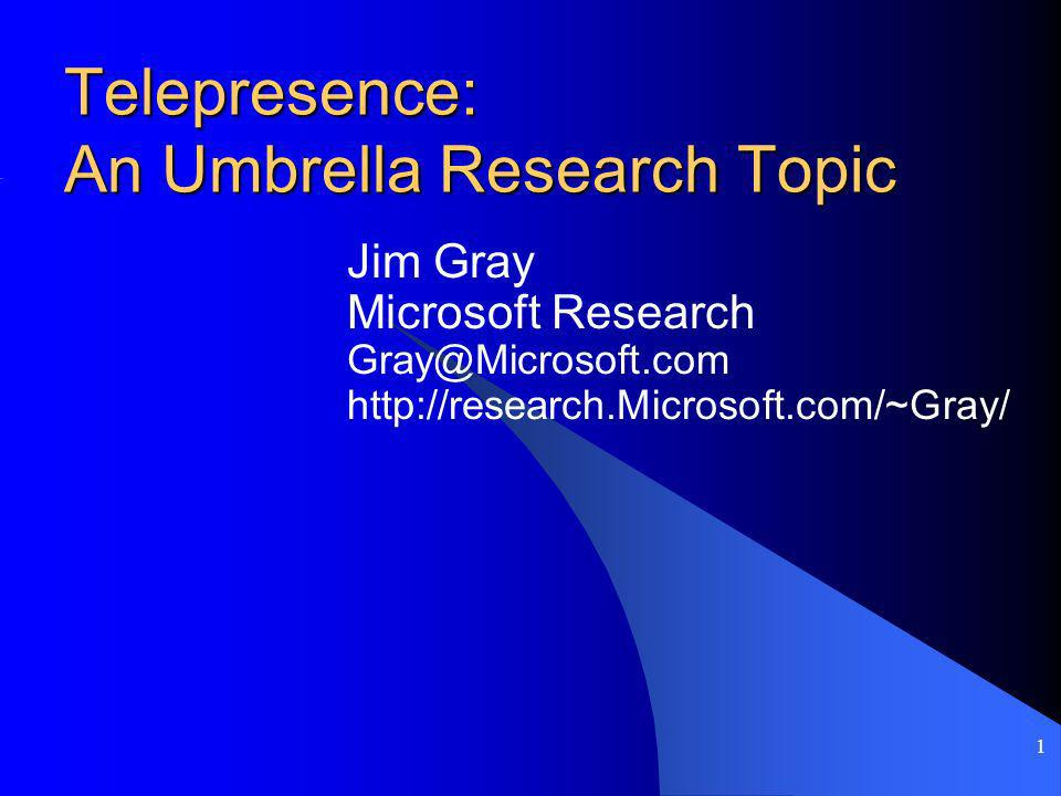 Telepresence: An Umbrella Research Topic