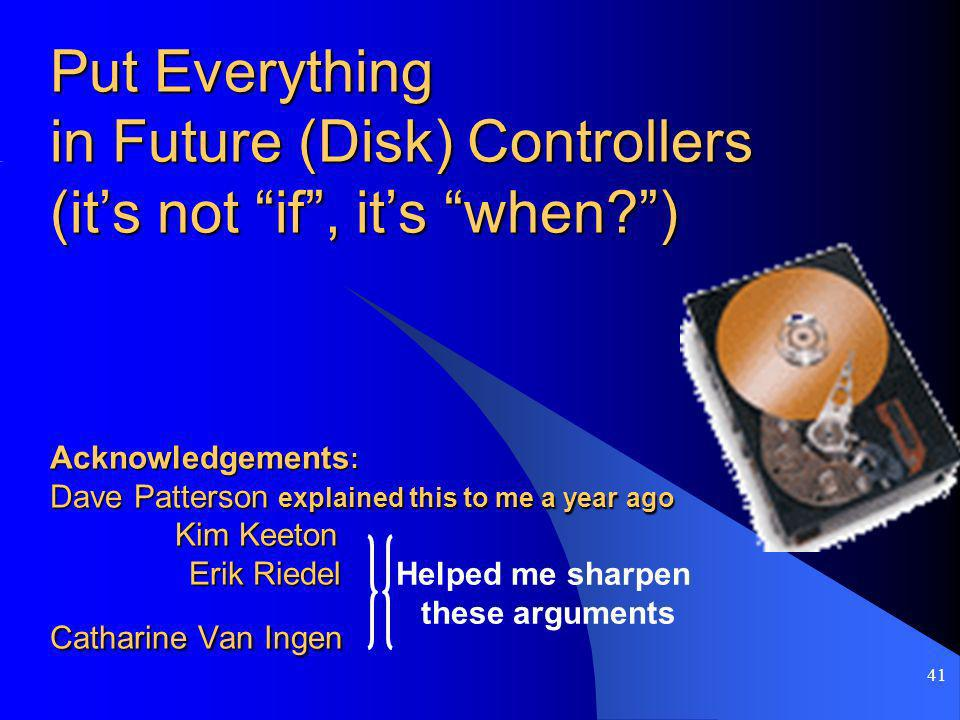 Put Everything in Future (Disk) Controllers (it's not if , it's when