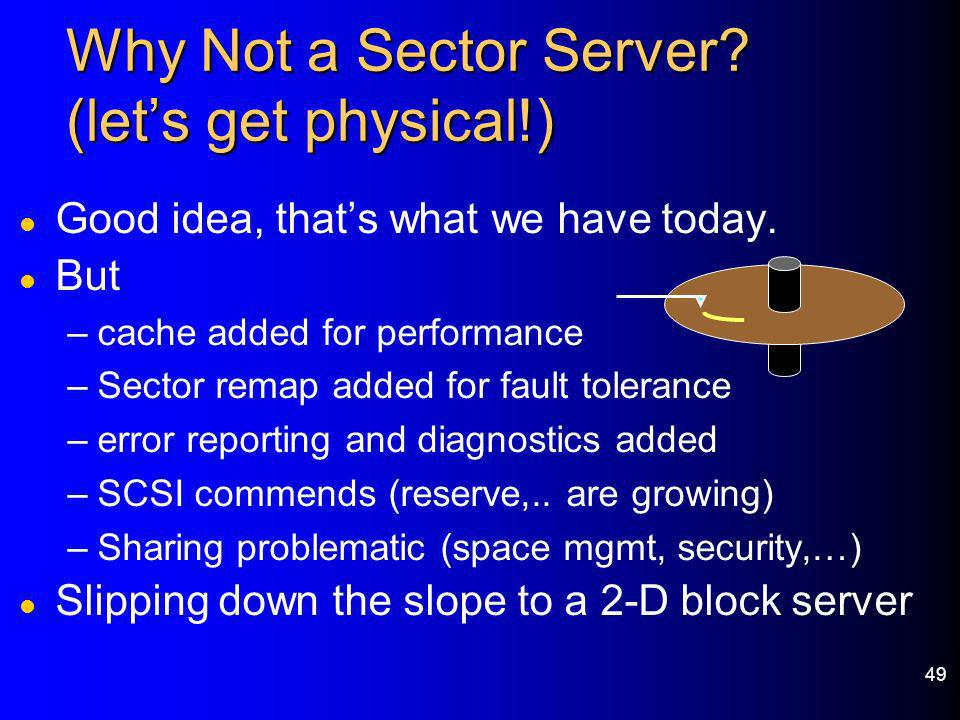 Why Not a Sector Server (let's get physical!)