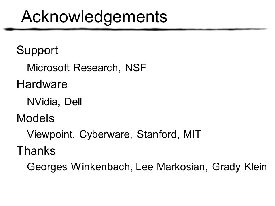 Acknowledgements Support Microsoft Research, NSF Hardware Models