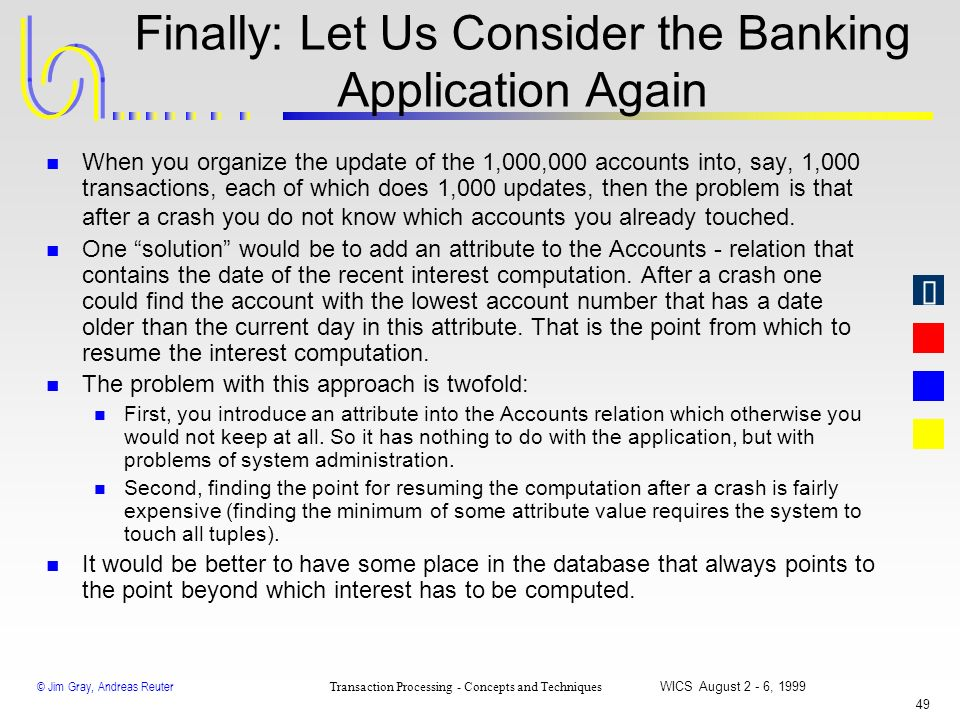 Finally: Let Us Consider the Banking Application Again