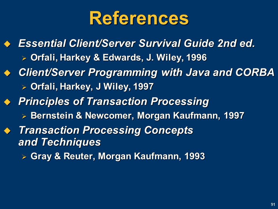 References Essential Client/Server Survival Guide 2nd ed.