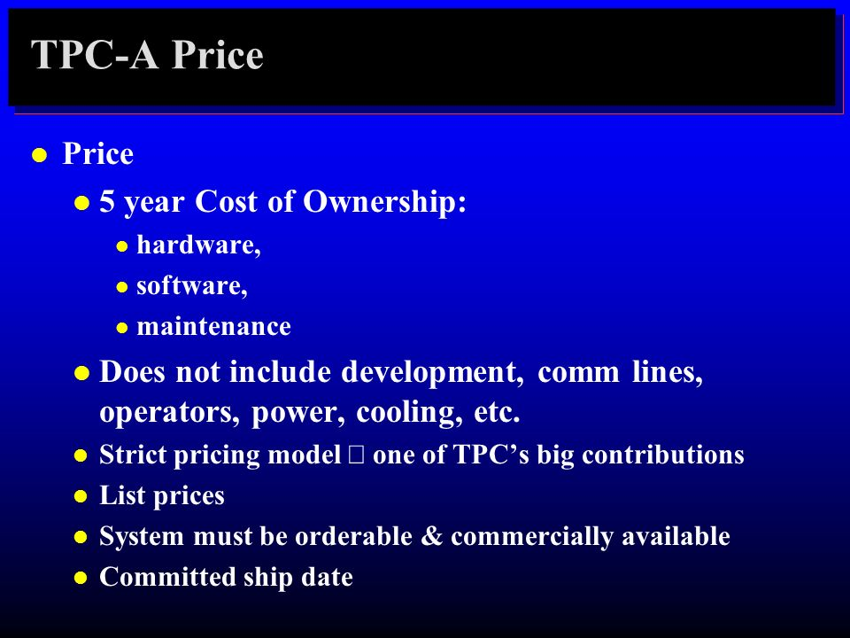 TPC-A Price Price 5 year Cost of Ownership: