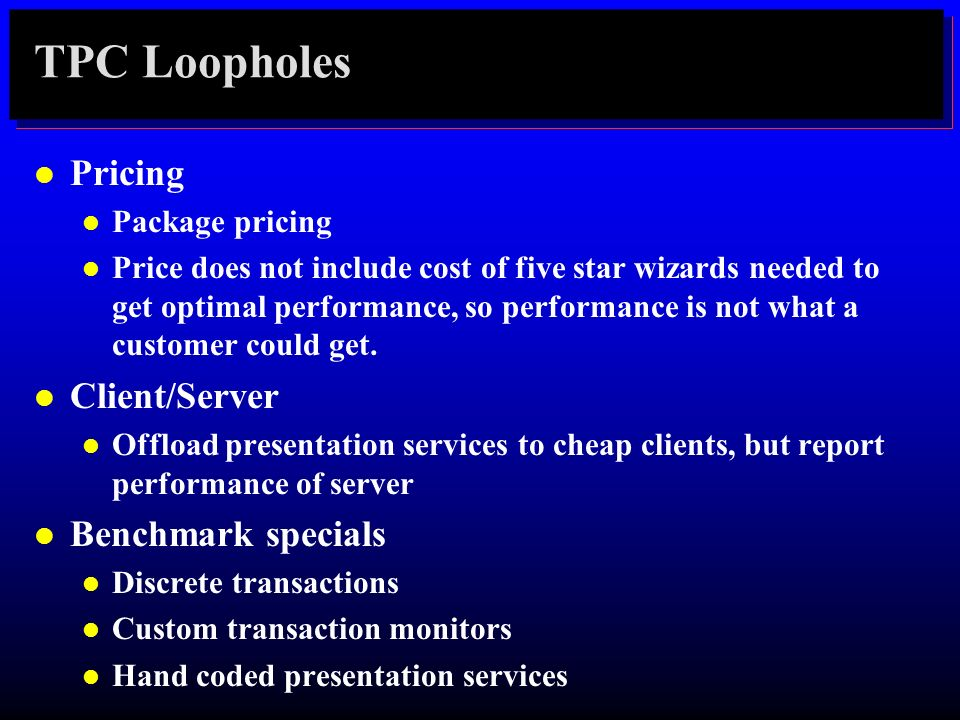 TPC Loopholes Pricing Client/Server Benchmark specials Package pricing