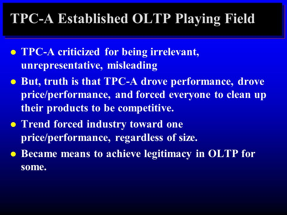 TPC-A Established OLTP Playing Field